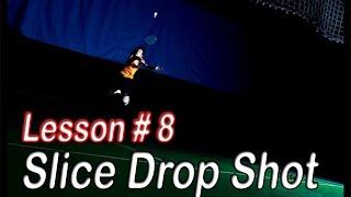Badminton Lesson # 8 - Slice Drop Shot