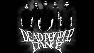 Dead People Dance - Dansa Manusia Suci