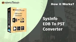 Export Exchange EDB Mailboxes into Outlook PST Using SysInfo EDB to PST Converter