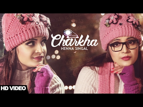 Charkha | Henna Singal | Jay-K | Latest Punjabi Songs 2017 | Henna DS Productions