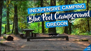 Inexpensive Camping At Oregon's BĮue Pool Campground