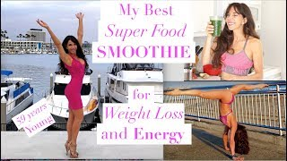 My Best Super Foods Smoothie for Incredible Energy and Weight Loss!