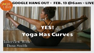 INVITATION: FEB. 13 TH 6am | YES! Yoga Has Curves | Google  Hang Out