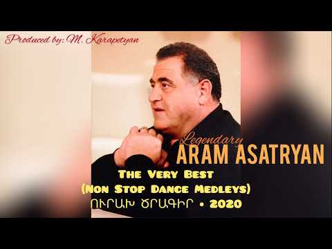 ԱՐԱՄ ԱՍԱՏՐՅԱՆ • 2020 • Ուրախ Ծրագիր • ‎The Very Best (Non Stop Dance Medleys) By Aram Asatryan