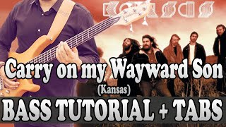 Carry On My Wayward Son - Bass TUTORIAL (with tabs) - Kansas