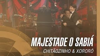 Chitãozinho & Xororó - Majestade o Sabiá (Sinfônico 40 Anos) [Part. Especial Jair Rodrigues]