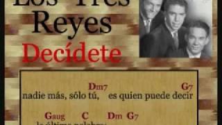 Los Tres Reyes:  Decídete  -  (letra y acordes)