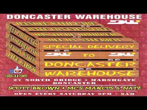 DJ SCOTT BROWN + MC'S MARCUS & NATZ LIVE @ DONCASTER WAREHOUSE  (23-11-96)
