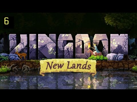Let's Play Kingdom: New Lands - Part 6