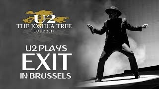 U2 plays an AMAZING PERFORMANCE of EXIT (LIVE FROM BRUSSELS 2017)