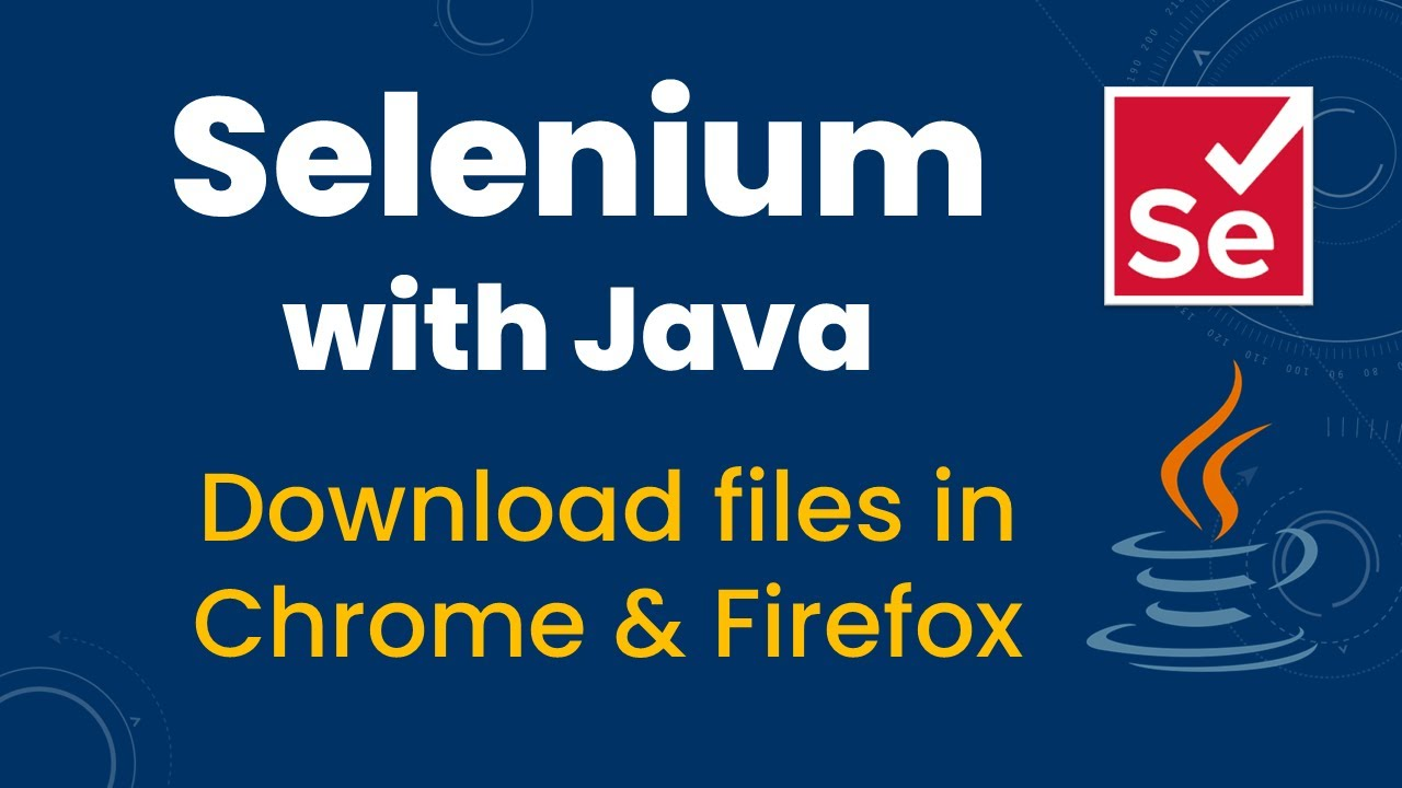 Download Files in Chrome & Firefox using Web Driver