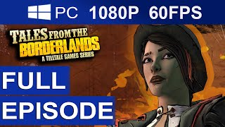 Tales From The Borderlands Episode 1 Full Episode [1080p HD 60FPS] Full Walkthrough Gameplay