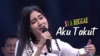 Nella Kharisma ft SKA Reggae - Aku Takut [Official Audio Music]