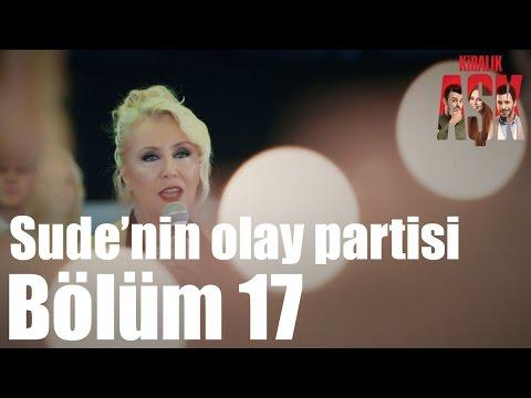 Kiralık Aşk 17. Bölüm - Sude'nin Olay Partisi