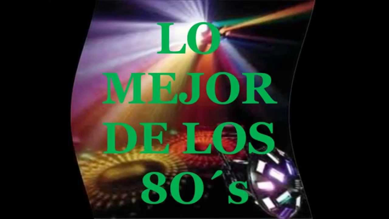 Mix De Los 80 S Musica Disco Best Hits Youtube