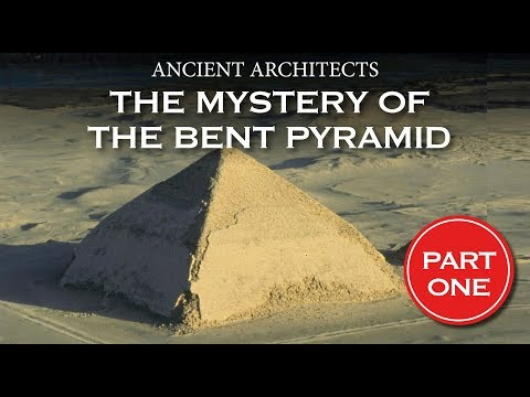The Mystery of the Bent Pyramid of Egypt - Part 1 | Ancient Architects