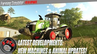 FARMING SIMULATOR 19 UPDATE | NEW MNACHINE NEWS, UPDATES AND ANIMAL INFO RELEASED!!