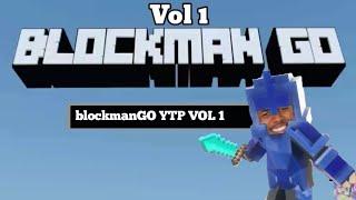 [ YTP ] blockmanGO animation VOL 1