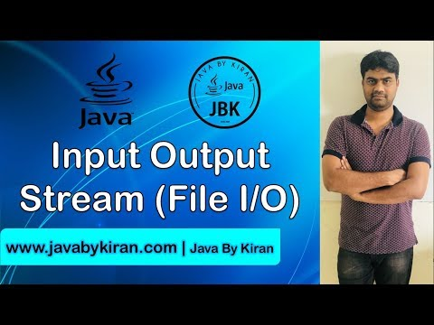 Input Output Stream-By Kiran Sir-JAVA By Kiran,Pune