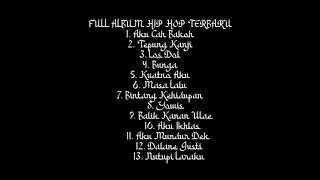 Download lagu FULL ALBUM HIP HOP TERBARU 2020