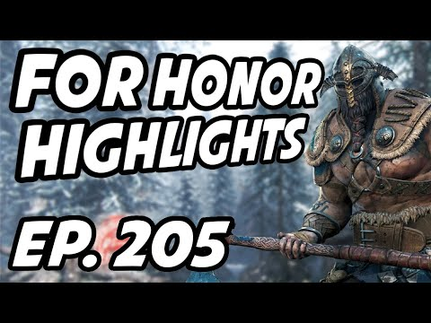 For Honor Daily Highlights | Ep. 205 | Clutchmeister, malkeiny, Hanzax, Hhhhmmm1, Le_Weaboo, keehu