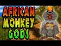African Monkey Gods