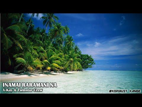Inamai Raramani Na - V-Kay & Twinstar Crew