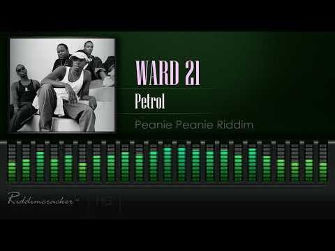 Ward 21 - Petrol (Peanie Peanie Riddim) [HD]