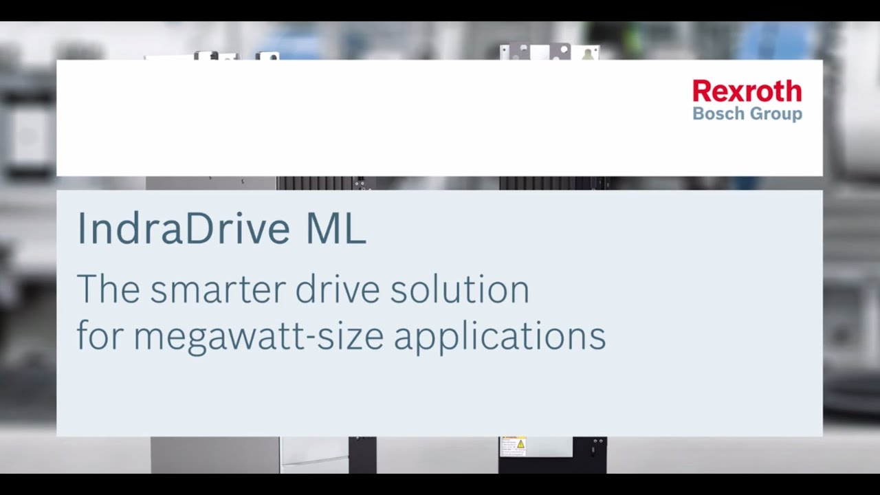 Introducing the IndraDrive ML from Bosch Rexroth - Hydrotech