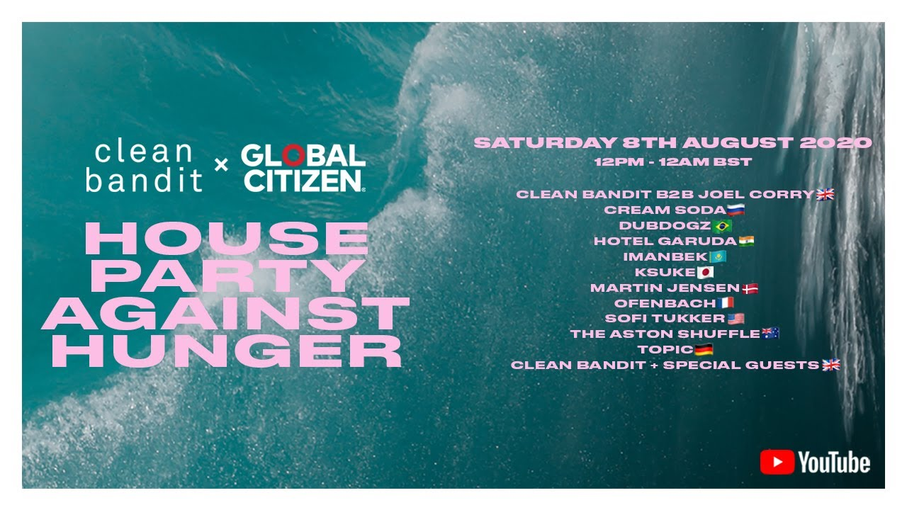 Clean Bandit x Global Citizen: House Party Against Hunger