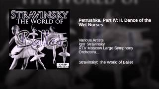 Petrushka, Part IV: II. Dance of the Wet Nurses