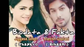"Biodata dan Fakta Jigyasa_Manish pemeran utama serial THAPKI "" Manyasa_Thahaan """