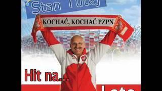 "Stan Tutaj - Hit na... Lato: ""Kochać, kochać PZPN"""