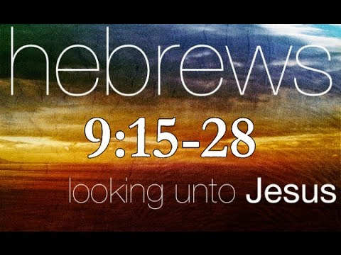 Hebrews 9:15-28 Bible Study - Calvary Chapel Deerfield Beach