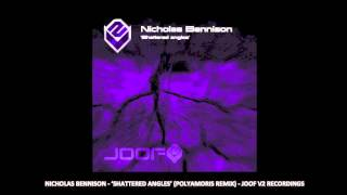 Nicholas Bennison Shattered Angles (Polyamoris Remix)