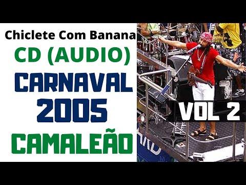 camaleão-2005-vol-2---carnaval-de-salvador---show-completo---chiclete-com-banana