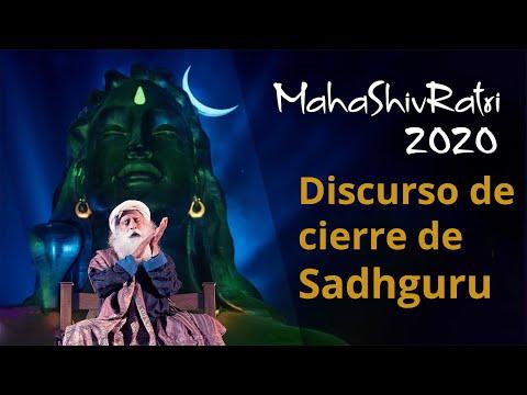 Discurso final de Sadhguru - Mahashivaratri 2020 | Sadhguru