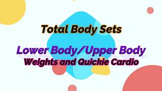 Total Body! Lower/Upper Body Weights and Quickie Cardio
