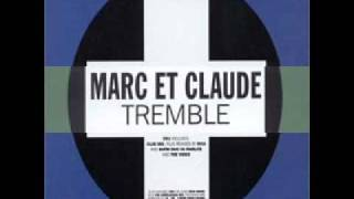 Marc Et Claude - Tremble (CJ Stone radio edit)