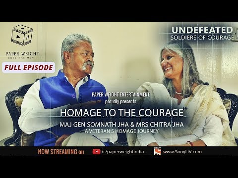 Undefeated Episode 7: Homage to the Courage - Maj Gen Somnath Jha & Mrs Chitra Jha | Director's Cut