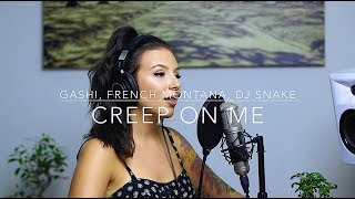 GASHI, French Montana, DJ Snake - Creep On Me - LIVE COVER BY TIMA DEE