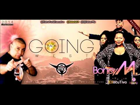 Dj Cleber Mix Feat Boney M -- Going Back West (2017)