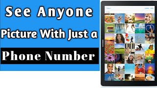 See Anyone Picture with a Phone Number | How to see all photos of other with a mobile number