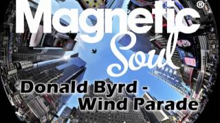 Donald Byrd - WindParade (magnetic soul retouch)