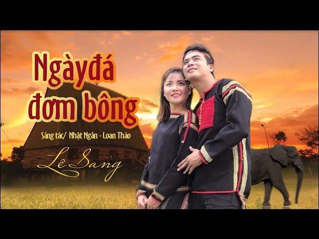 Ngày Đá Đơm Bông - Lê Sang | Nhạc Trữ Tình Bolero Hay Tê Tái