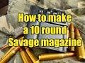 Savage 10 FP 308 DIY all metal 10 rd magazine modifcation