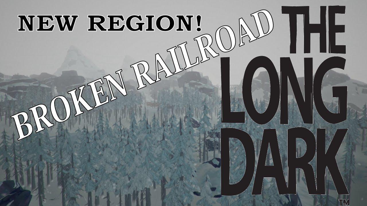 The Long Dark v10  New Region  Broken Railroad  YouTube
