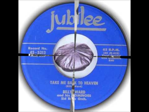 BIlly Ward And The Dominos - Take Me Back To Heaven - JUBILEE 5213 - 7/55