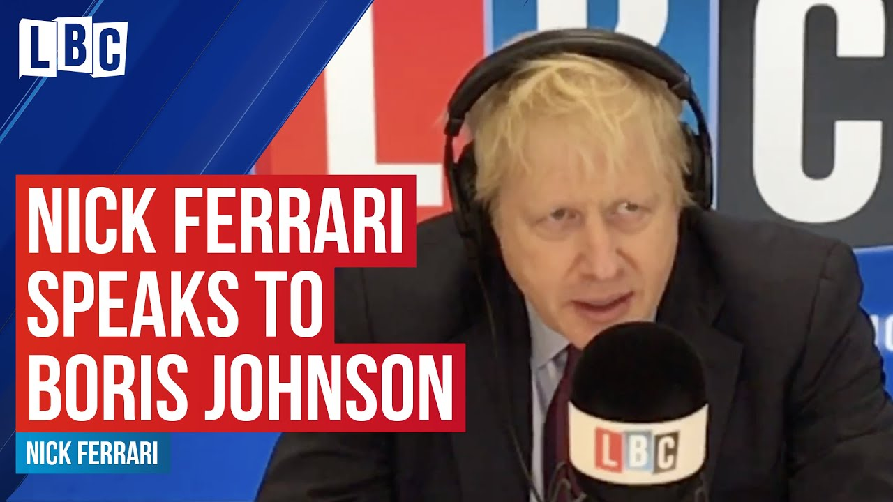 Boris Johnson grilled by Nick Ferrari - Full Interview