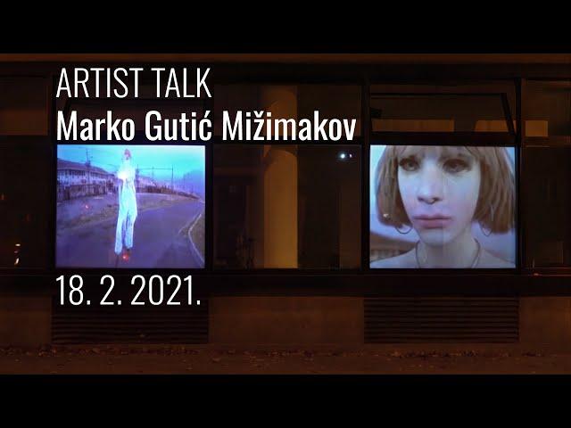 Artist talk / Marko Gutić Mižimakov